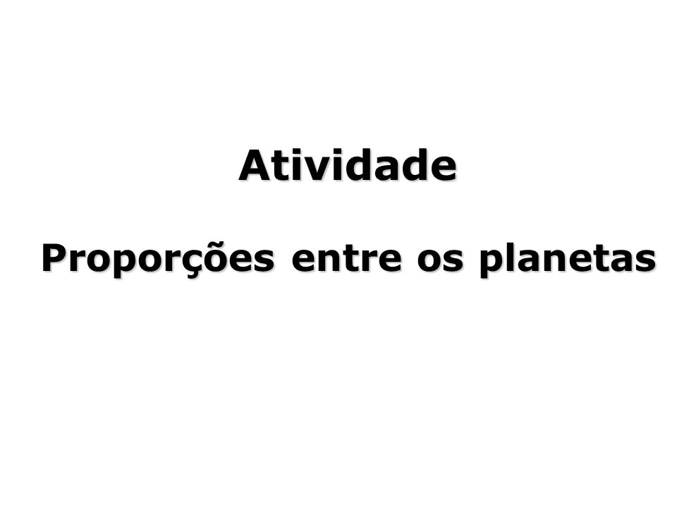 Proporções entre os planetas