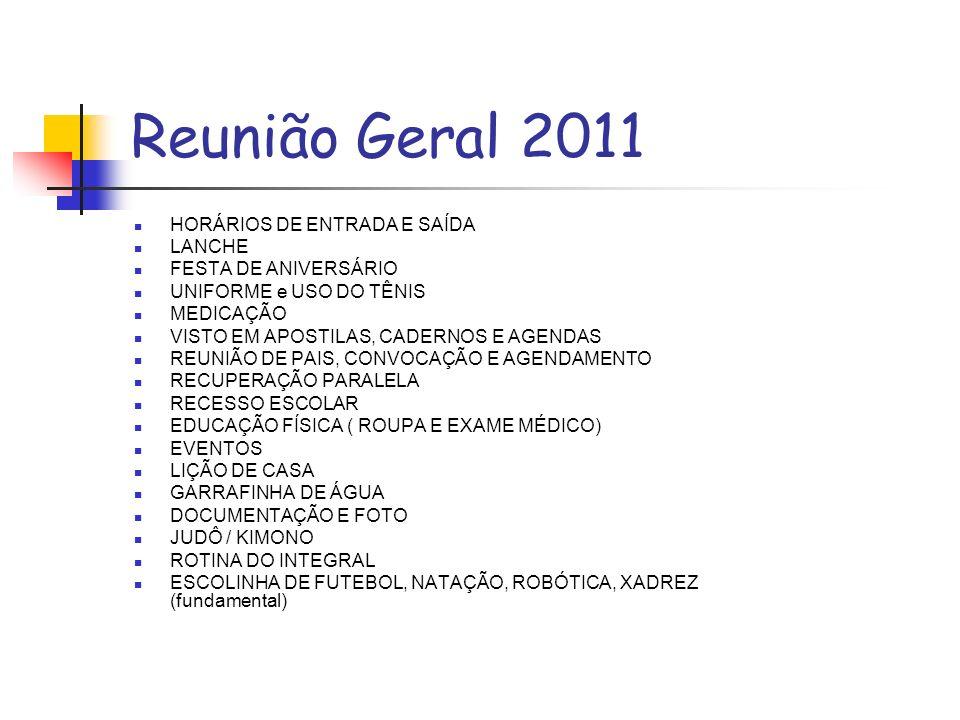 Reunião Geral 2011 HORÁRIOS DE ENTRADA E SAÍDA LANCHE