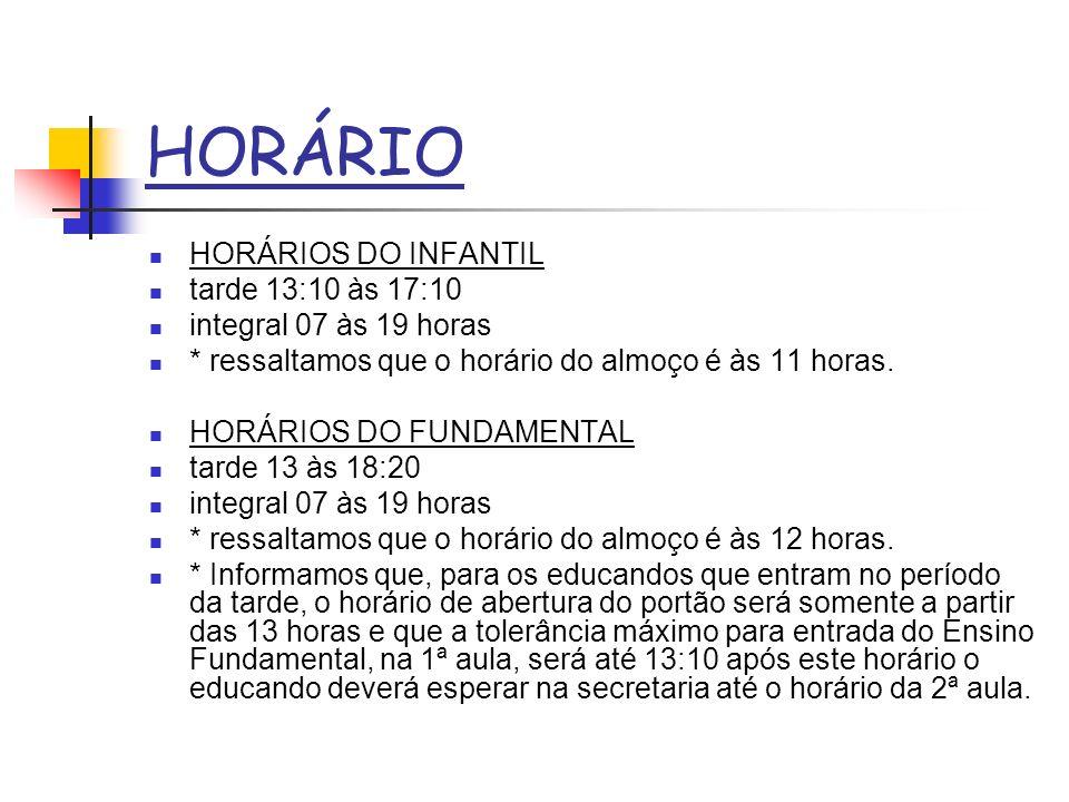 HORÁRIO HORÁRIOS DO INFANTIL tarde 13:10 às 17:10