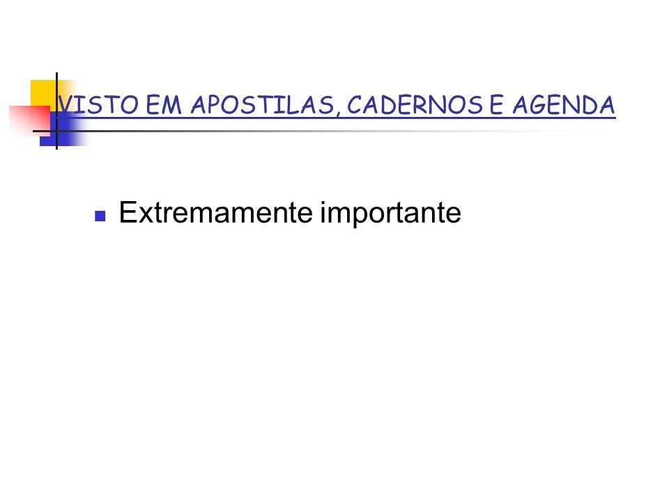 VISTO EM APOSTILAS, CADERNOS E AGENDA