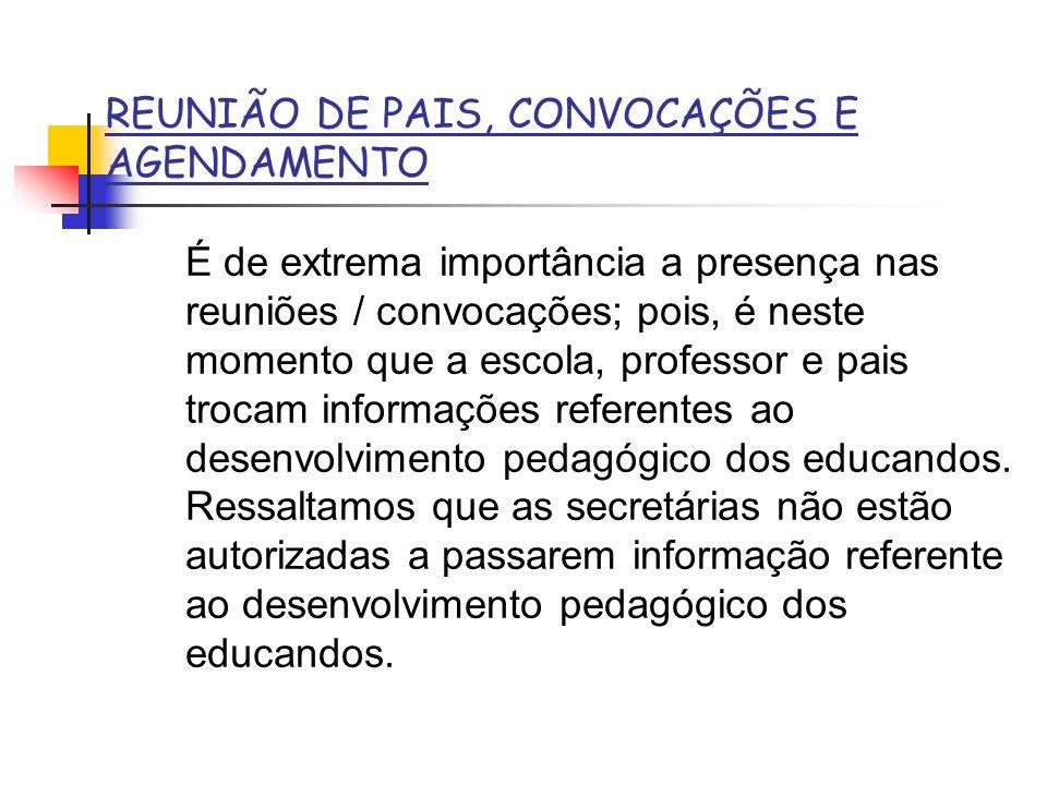REUNIÃO DE PAIS, CONVOCAÇÕES E AGENDAMENTO