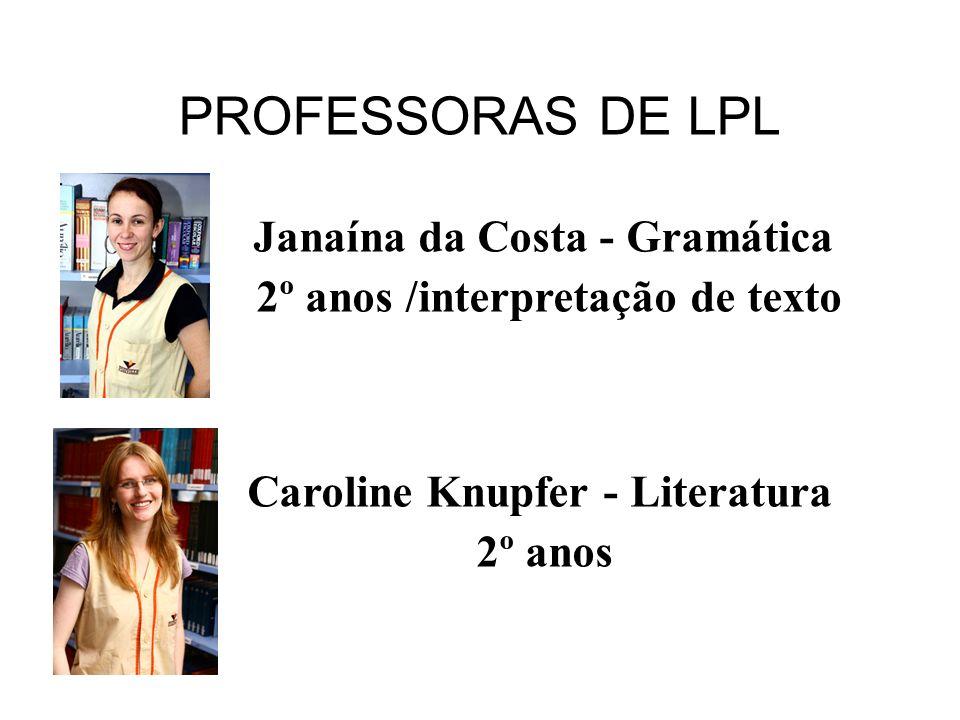 PROFESSORAS DE LPL Janaína da Costa - Gramática