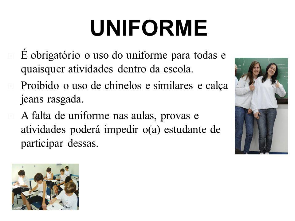 UNIFORME É obrigatório o uso do uniforme para todas e quaisquer atividades dentro da escola.