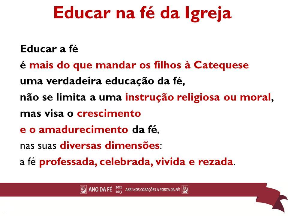 Educar na fé da Igreja Educar a fé