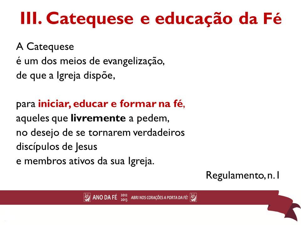 III. Catequese e educação da Fé