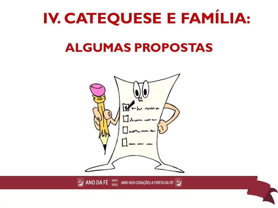 IV. CATEQUESE E FAMÍLIA: