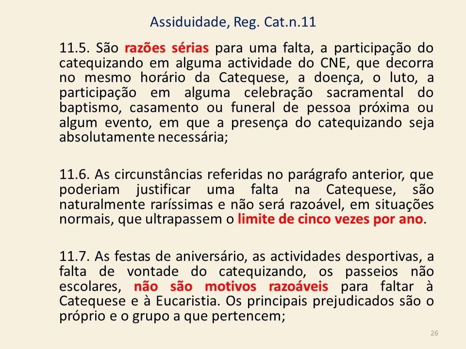 Assiduidade, Reg. Cat.n.11