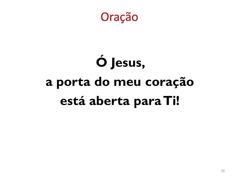 Ó Jesus, a porta do meu coração está aberta para Ti!
