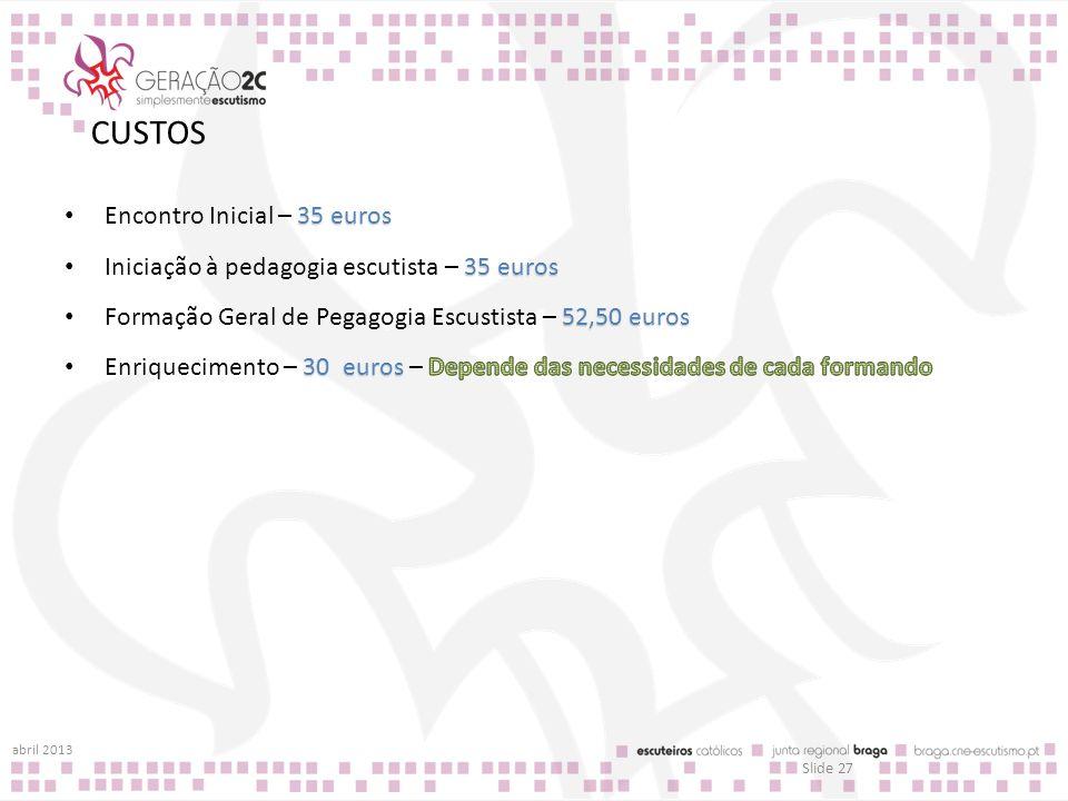 CUSTOS Encontro Inicial – 35 euros