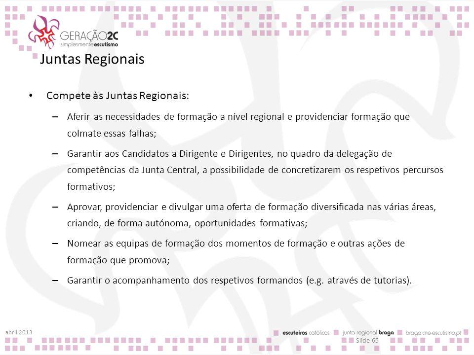 Juntas Regionais Compete às Juntas Regionais: