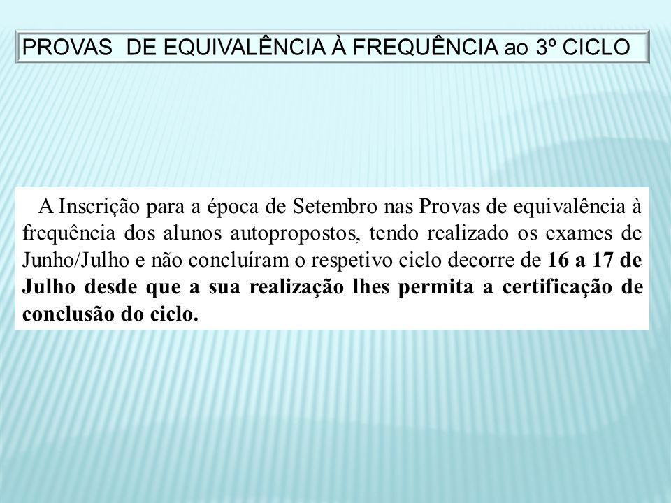 PROVAS DE EQUIVALÊNCIA À FREQUÊNCIA ao 3º CICLO