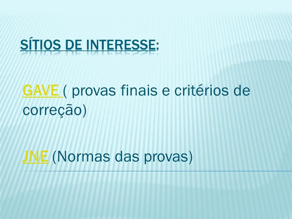 GAVE ( provas finais e critérios de correção) JNE (Normas das provas)