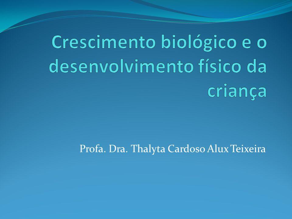 Crescimento biológico e o desenvolvimento físico da criança