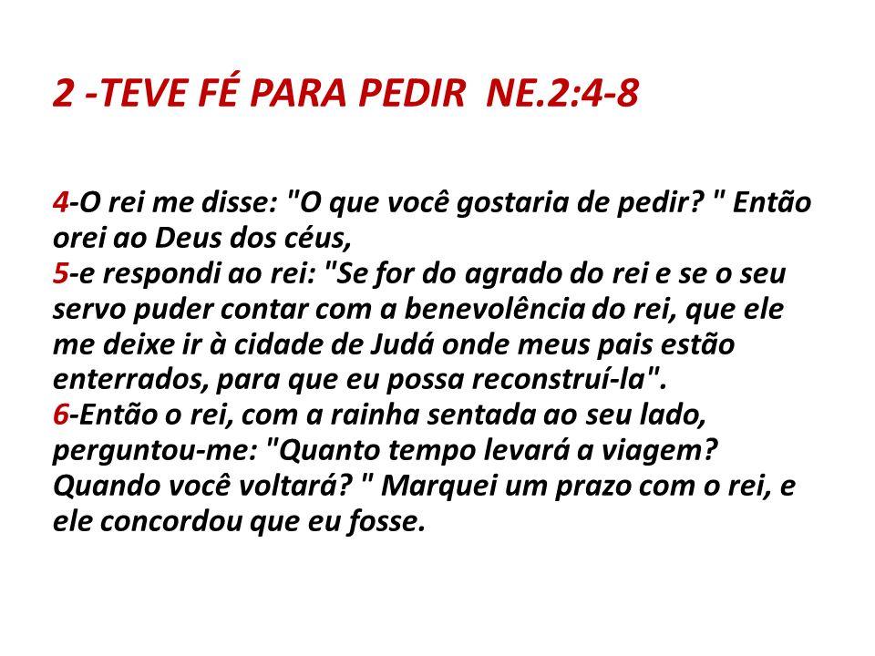 2 -TEVE FÉ PARA PEDIR NE.2:4-8