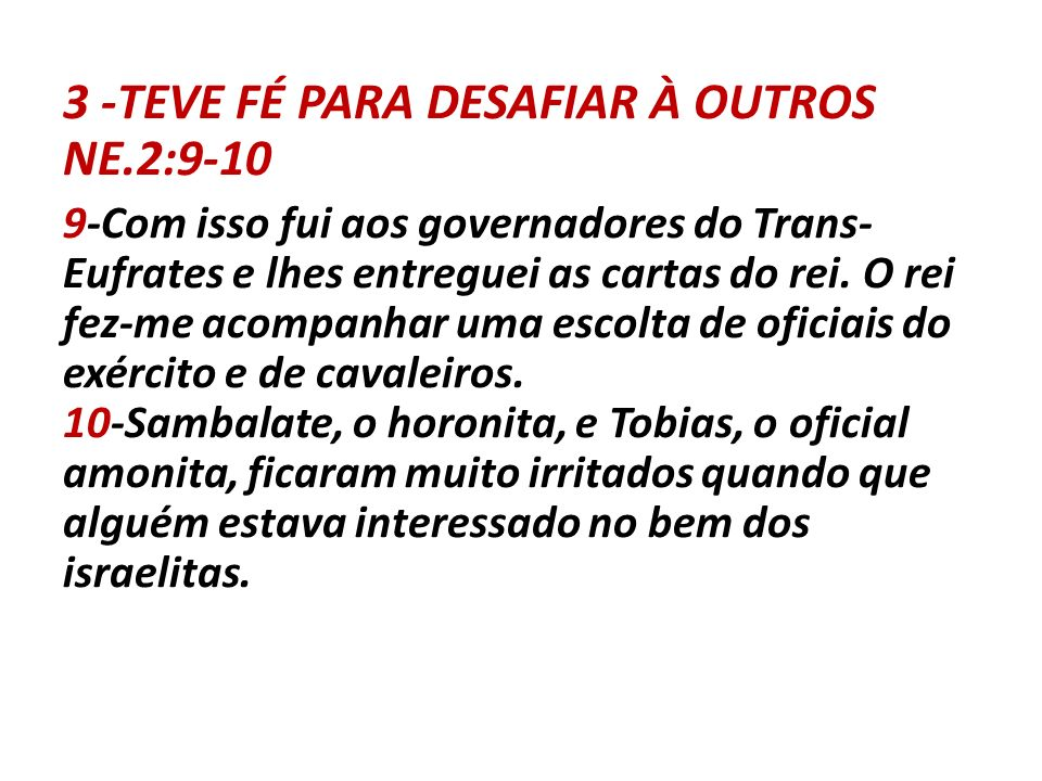 3 -TEVE FÉ PARA DESAFIAR À OUTROS NE.2:9-10