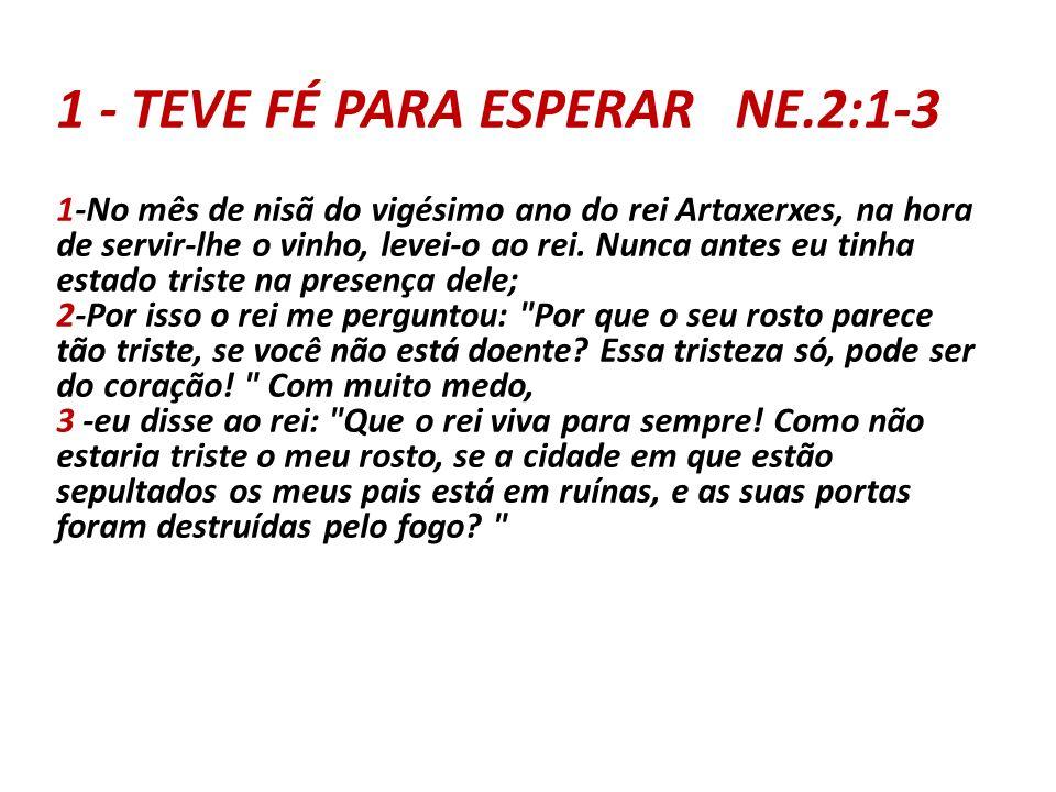 1 - TEVE FÉ PARA ESPERAR NE.2:1-3