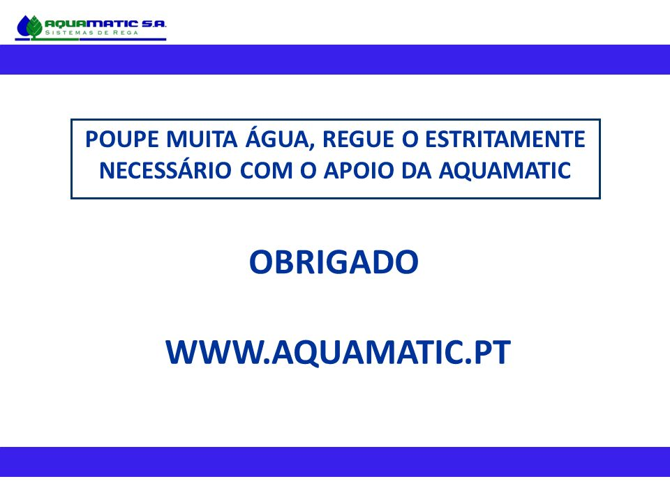 OBRIGADO WWW.AQUAMATIC.PT