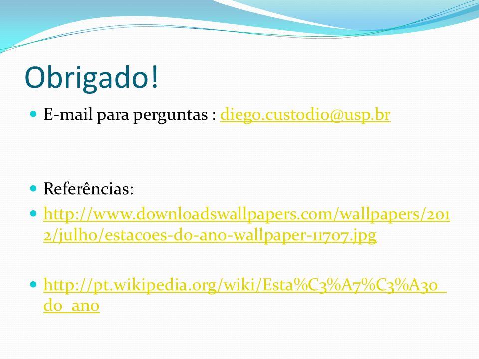 Obrigado! E-mail para perguntas : diego.custodio@usp.br Referências: