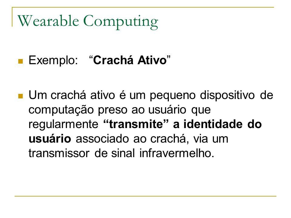 Wearable Computing Exemplo: Crachá Ativo