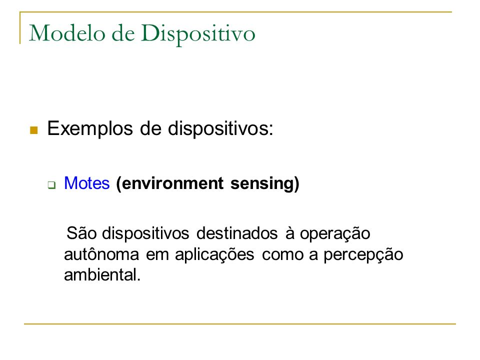 Modelo de Dispositivo Exemplos de dispositivos: