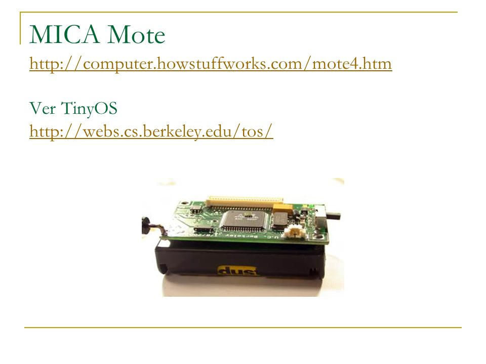 MICA Mote http://computer. howstuffworks. com/mote4