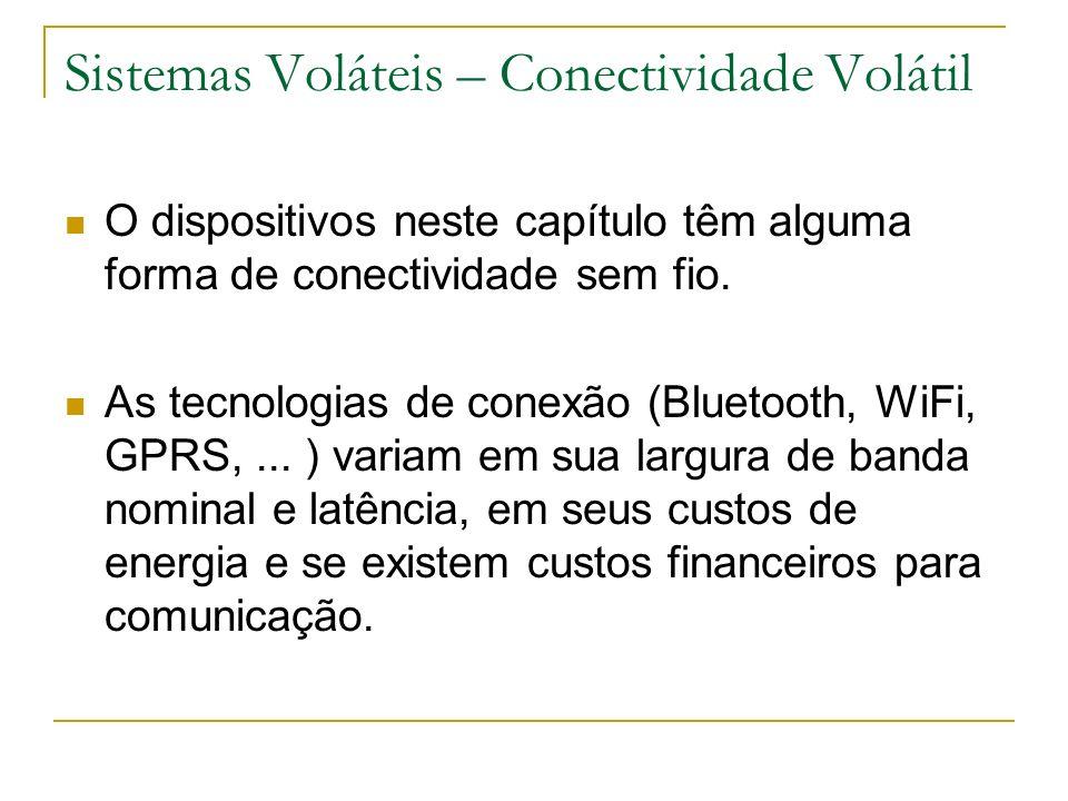 Sistemas Voláteis – Conectividade Volátil