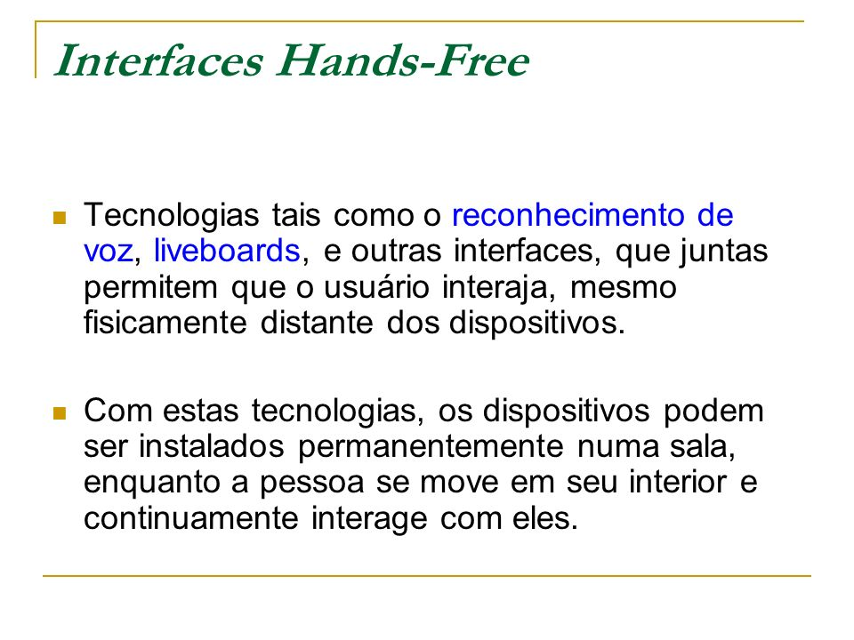 Interfaces Hands-Free