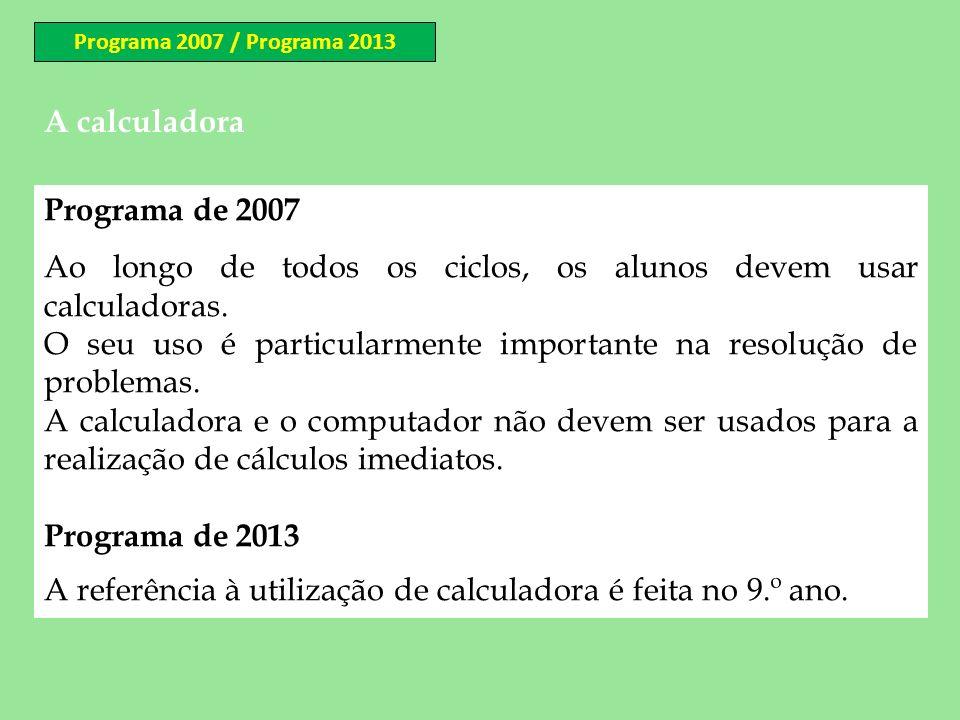 Ao longo de todos os ciclos, os alunos devem usar calculadoras.