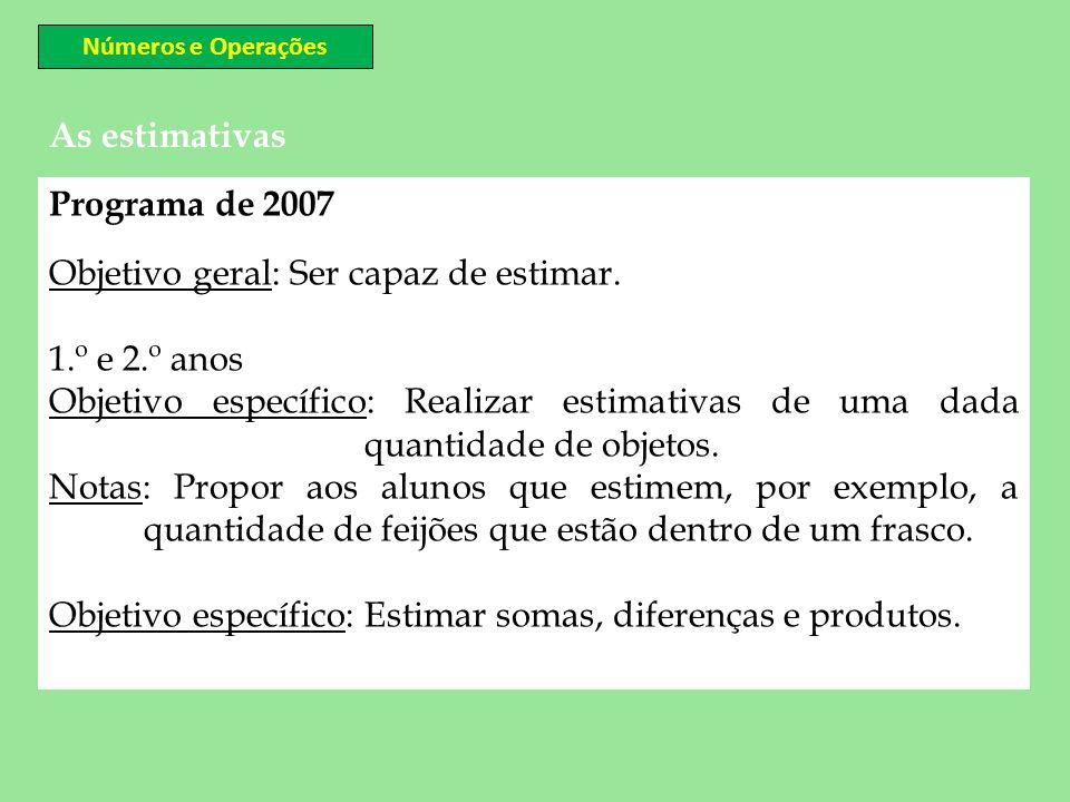 Objetivo geral: Ser capaz de estimar. 1.º e 2.º anos