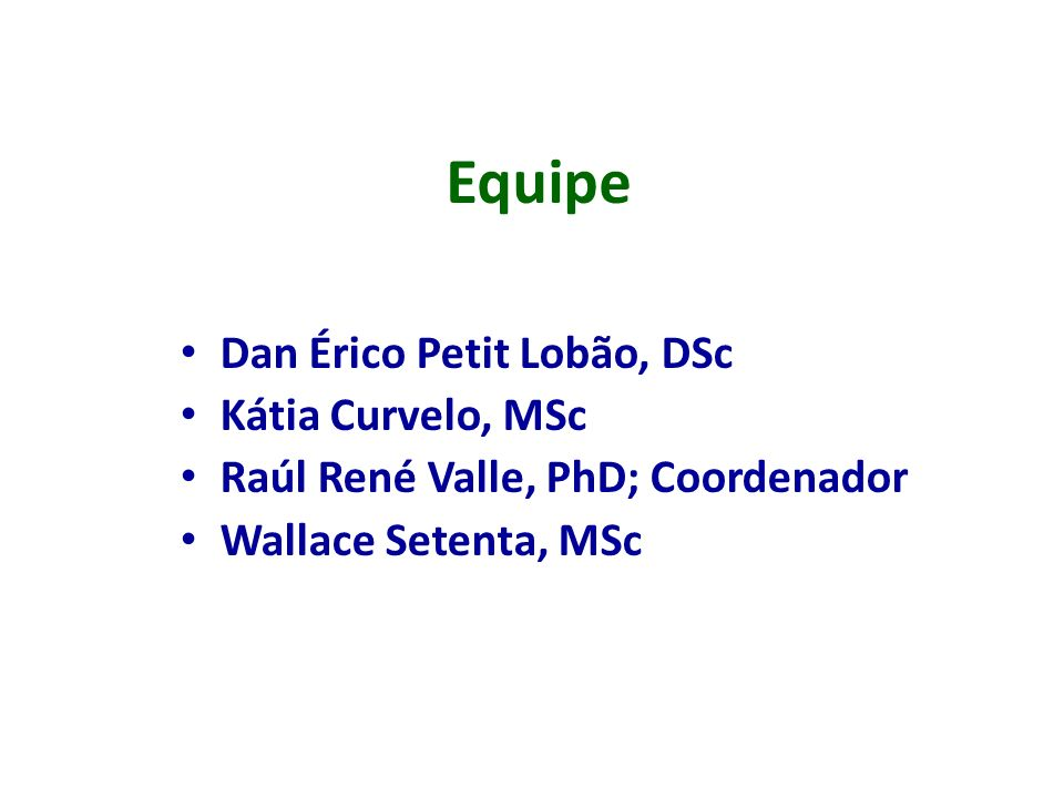 Equipe Dan Érico Petit Lobão, DSc Kátia Curvelo, MSc
