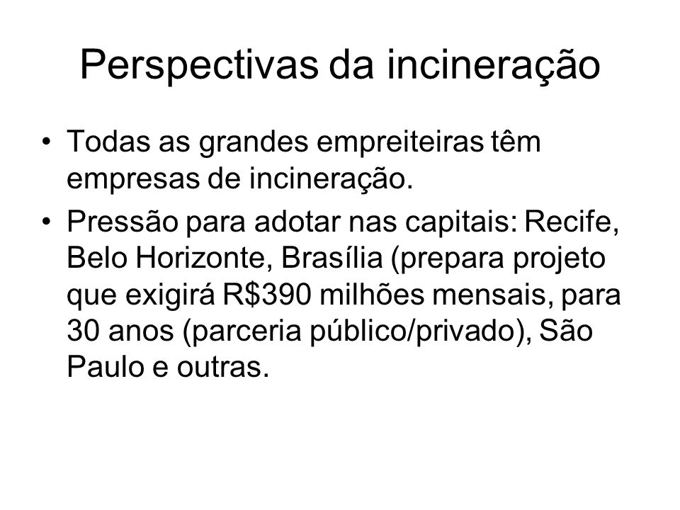 Perspectivas da incineração
