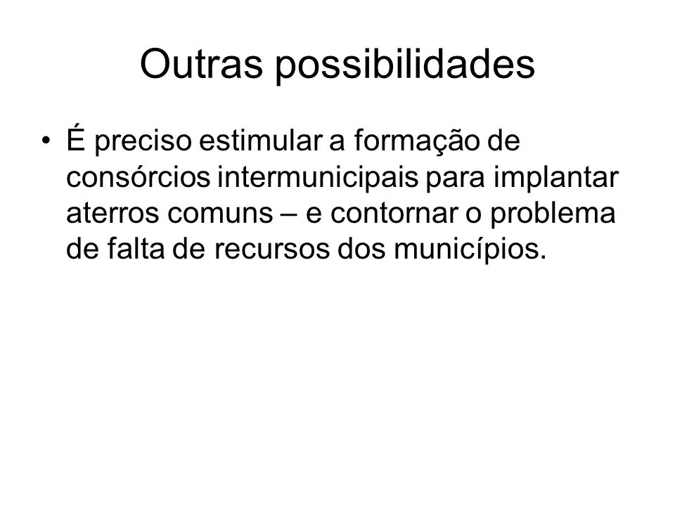 Outras possibilidades