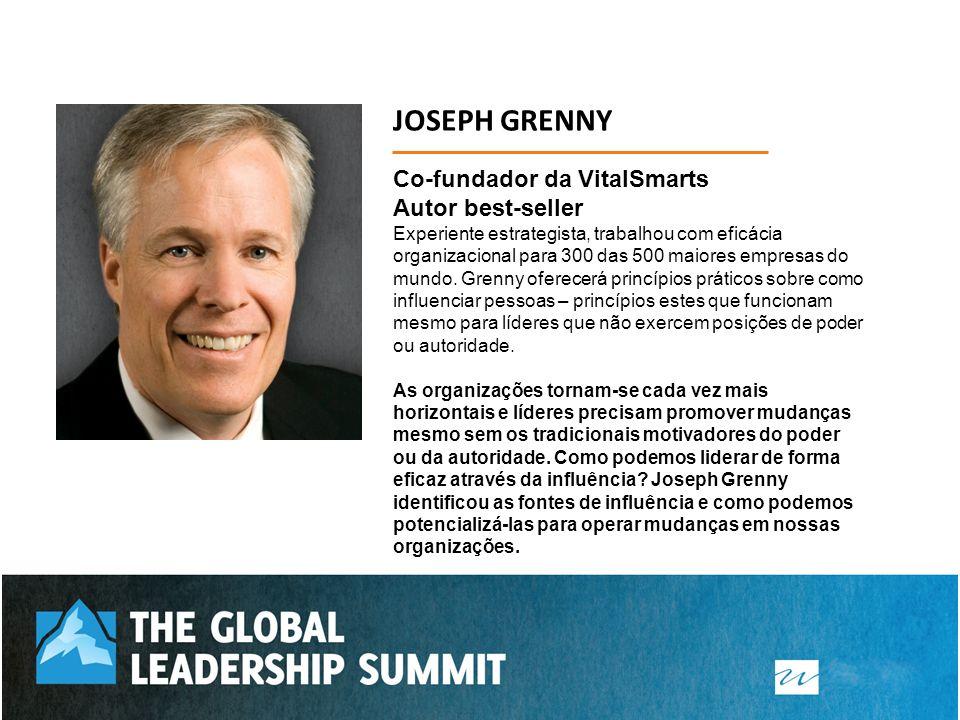JOSEPH GRENNY Co-fundador da VitalSmarts Autor best-seller