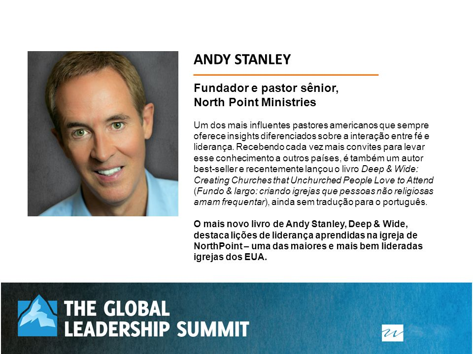 ANDY STANLEY Fundador e pastor sênior, North Point Ministries
