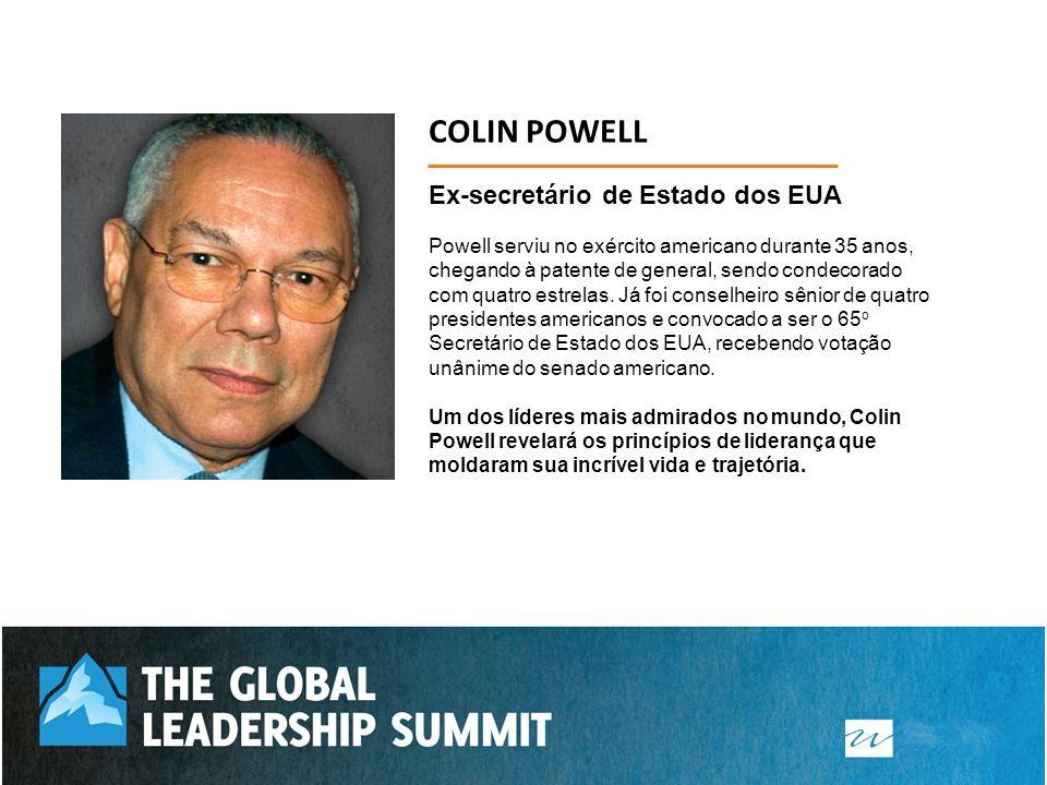 COLIN POWELL Ex-secretário de Estado dos EUA