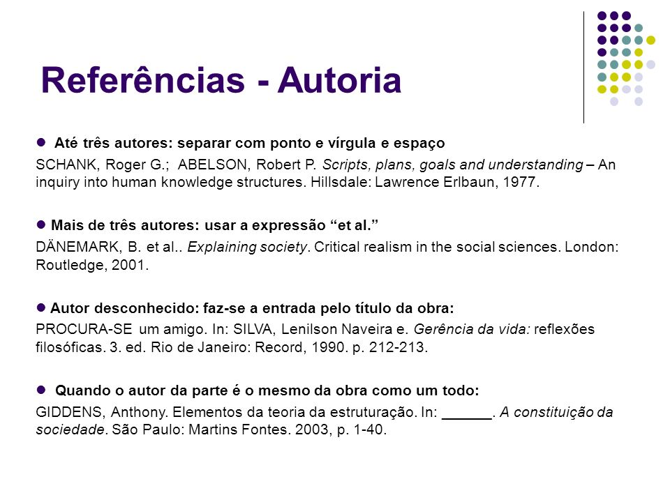 Referências - Autoria Até três autores: separar com ponto e vírgula e espaço.