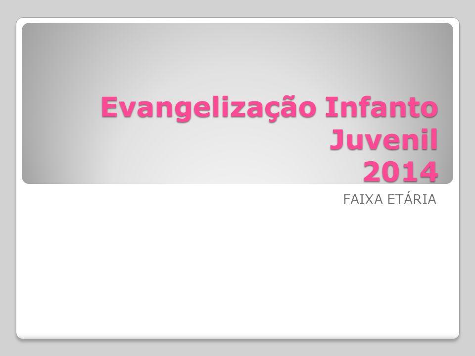Evangelização Infanto Juvenil 2014