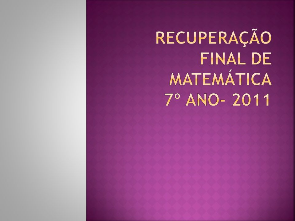 Recuperação final de Matemática 7º ano- 2011
