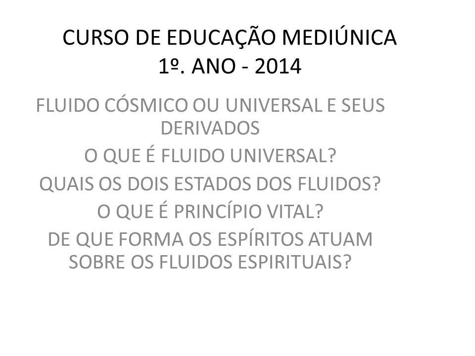 CURSO DE EDUCAÇÃO MEDIÚNICA 1º. ANO - 2014