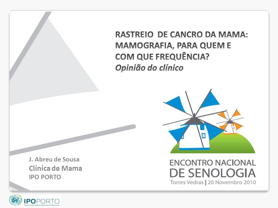 RASTREIO DE CANCRO DA MAMA: MAMOGRAFIA, PARA QUEM E COM QUE FREQUÊNCIA