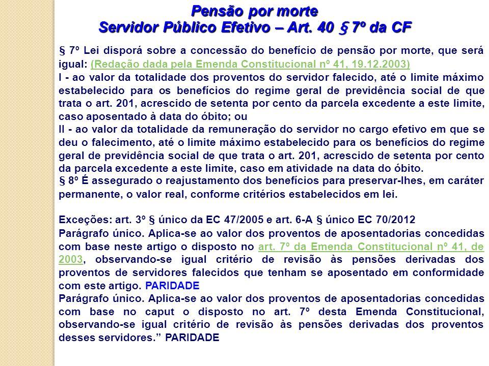 Servidor Público Efetivo – Art. 40 § 7º da CF