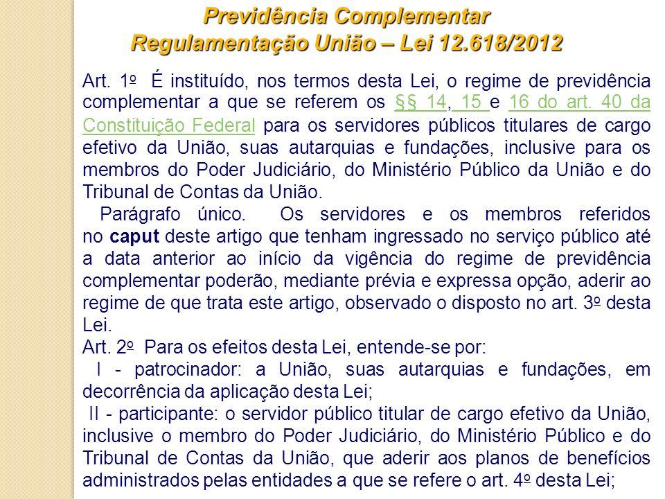 Previdência Complementar Regulamentação União – Lei 12.618/2012