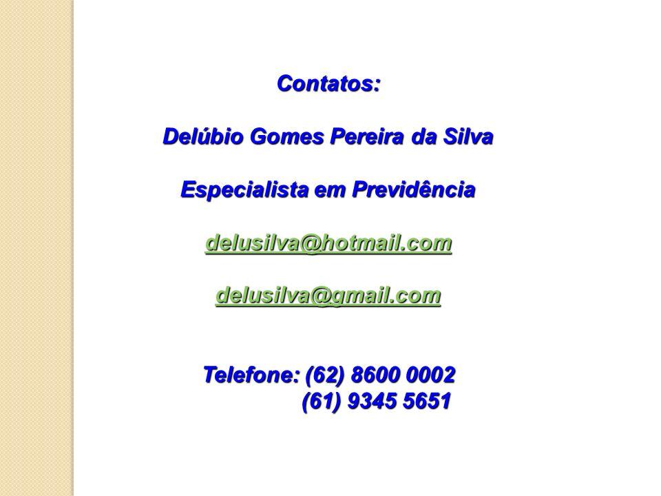 Delúbio Gomes Pereira da Silva Especialista em Previdência
