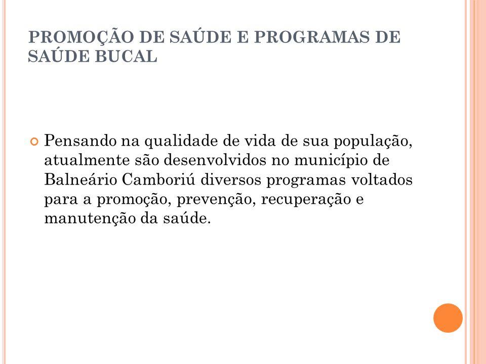 PROMOÇÃO DE SAÚDE E PROGRAMAS DE SAÚDE BUCAL