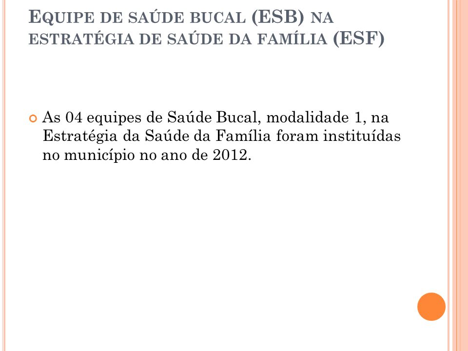 Equipe de saúde bucal (ESB) na estratégia de saúde da família (ESF)