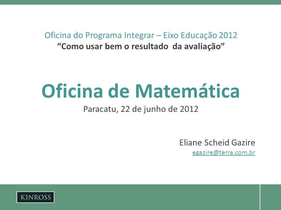 Oficina de Matemática Paracatu, 22 de junho de 2012