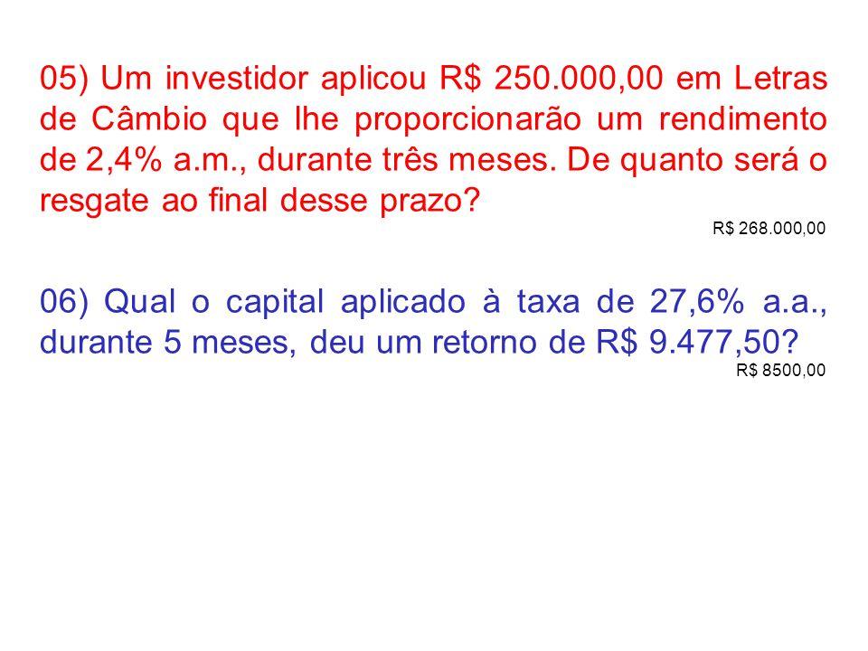 05) Um investidor aplicou R$ 250