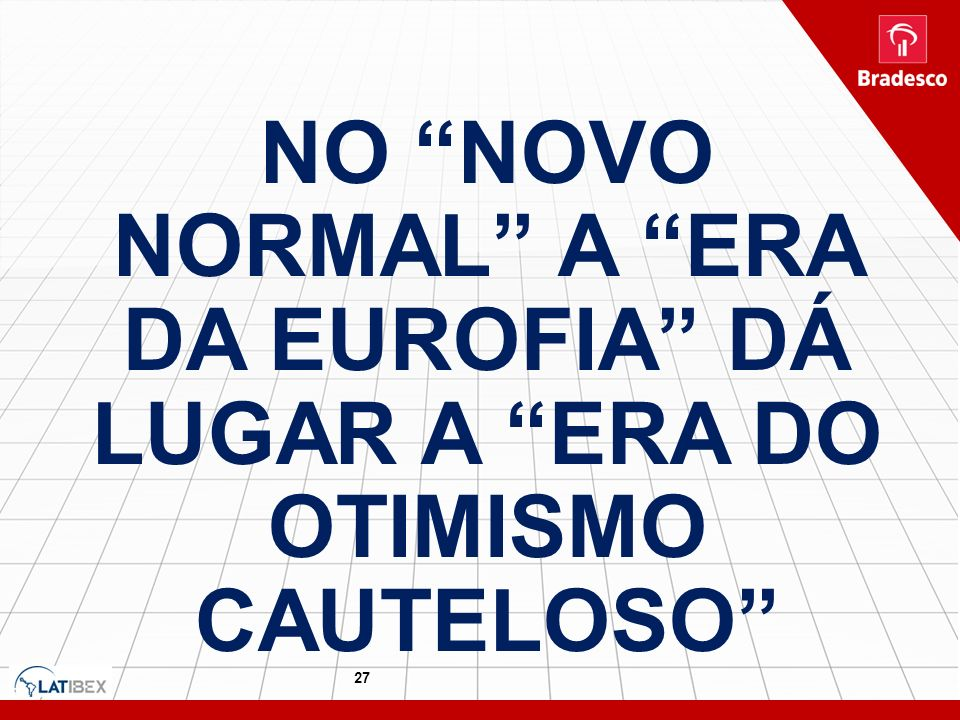NO NOVO NORMAL A ERA DA EUROFIA DÁ LUGAR A ERA DO OTIMISMO CAUTELOSO