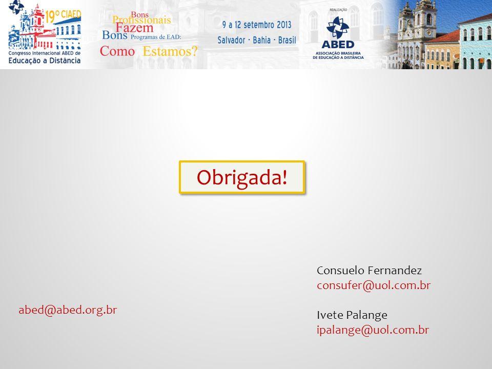 Obrigada! Consuelo Fernandez consufer@uol.com.br Ivete Palange