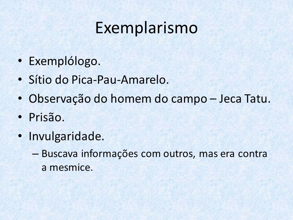 Exemplarismo Exemplólogo. Sítio do Pica-Pau-Amarelo.
